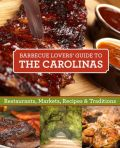 Barbecue Lovers Guide to the Carolinas