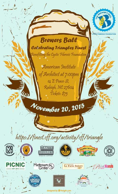 """""""Brewers Ball- Celebrating Triangle's Finest is a unique event that brings together the finest food, beer, and people that the Triangle has to offer, all in support of the Cystic Fibrosis Foundation (CFF). Enjoy a night out like no other! Sample hand crafted beers from some of the region's finest craft breweries, sip a glass of wine, and enjoy food from the hottest local restaurants. The evening will feature entertainment, a silent auction and culminate with the unveiling of the Triangles Finest Young Professional of the Year."""""""